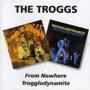 Troggs-From-Nowhere-Trogglodynamite