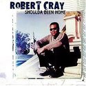 Robert-Cray-Shoulda-Been-Home