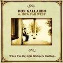 Don-Gallardo-&-How-Far-West-When-The-Daylight-Whispers-Darling..