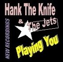 Hank-The-Knife-&-The-Jets-Playing-You-(4-track-ep-cd)