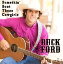 Buck-Ford-Somethin´-Bout-Those-Cowgirls