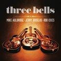 Three-Bells-Mike-Auldridge-Jerry-Douglas-Rob-Ickes