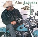 Alan-Jackson-A-Lot-About-Livin-And-A-Little-Bout-Love