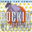 Jerry-Lee-Lewis-Rockin-My-Life-Away