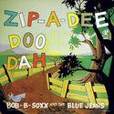 Bob-B-Soxx-And-The-Blue-Jeans-Zip-A-Dee-Doo-Dah