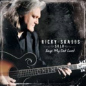 Ricky-Skaggs-Solo;-Songs-My-Dad-Loved