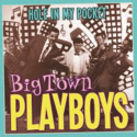 Big-Town-Playboys-Hole-In-My-Pocket