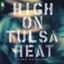 John-Moreland-High-On-Tulsa-Heat