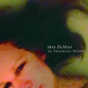 Iris-Dement-The-Trackless-Woods