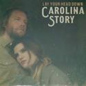 Carolina-Story-Lay-Your-Head-Down
