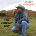 Bobby-Marquez-The-Cowboy-Way