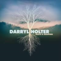 Darryl-Holter-Roots-&-Branches