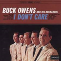 Buck-Owens-and-his-Buckaroos-I-Dont-Care