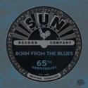 Various-Sun-Records-65th-Anniversary;-Born-From-the-Blues